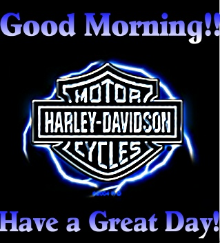 good morning have a great day harley davidson