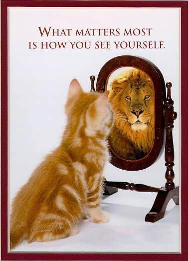 what matters most is how you see yourself