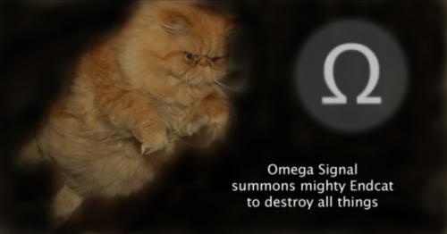 omega signal summons mighty endcat to destroy all things