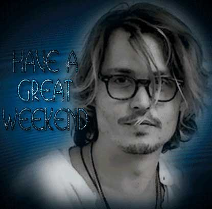 have a great weekend johnny depp