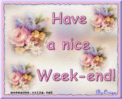 Have a nice Week-end!!