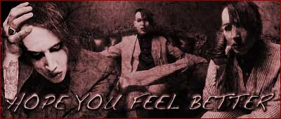 hope you feel better marilyn manson