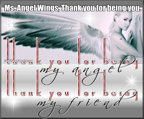 Ms. Angel Wings, Thank you for being you.
