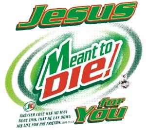 jesus meant to die for you