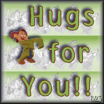 hugs for you dopey