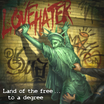 land of the free to a degree statue of liberty spray painting love hater