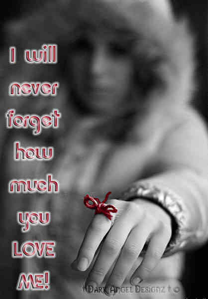 i will never forget how much you love me