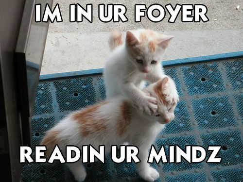 im in your foyer reading your mind