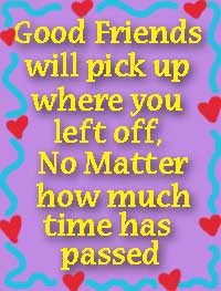 good friends will pick up where you left off