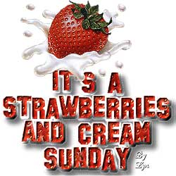 it's a strawberries and cream sunday