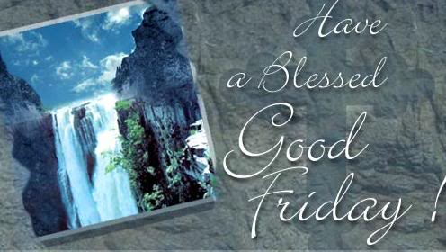 have a blessed good friday