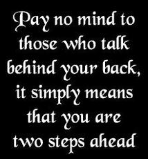 pay no mind to those who talk behind your back qoute