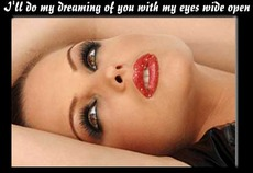 i'll do my dreaming of you with my eyes wide open