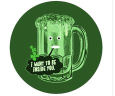 i want to be inside you green beer