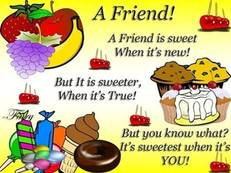 A friend is sweet when it's new