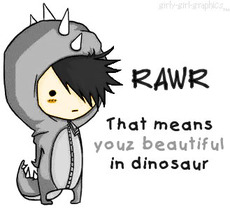 rawr that means youz beautiful in dinosaur
