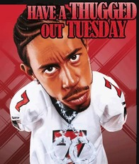 have a thugged out tuesday