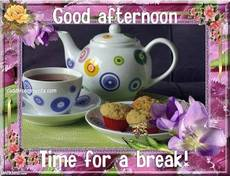Good afternoon Time for a break!